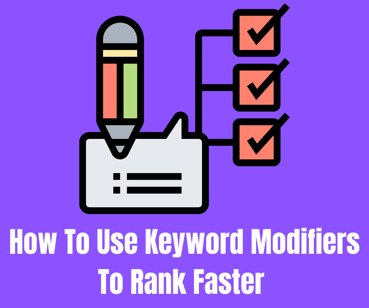 8 Keyword Modifiers That'll Rank Your Blog Posts Faster